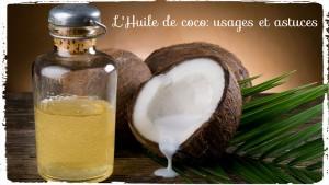 Connaissez vous les vertus et usages de l'huile de coco?